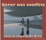 2 CD - Gérer nos conflits sous le regard de Dieu