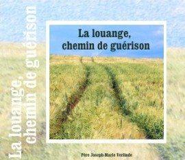 1 CD - La louange, chemin de guérison