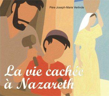 1 CD - La vie cachée à Nazareth