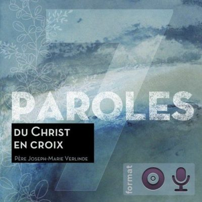 Les sept Paroles du Christ en croix