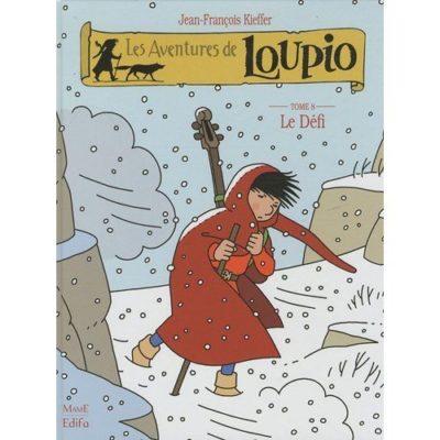 Les aventures de LOUPIO - Tome 8 : Le Défi