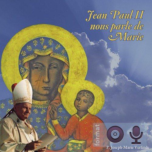 Jean-Paul II nous parle de Marie