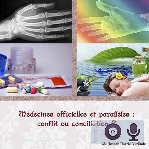Médecines officielles et parallèles : conflit ou conciliation ?