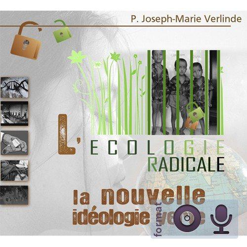 L'écologie radicale - la nouvelle idéologie verte