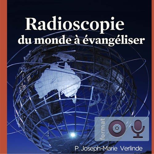 Radioscopie du monde à évangéliser