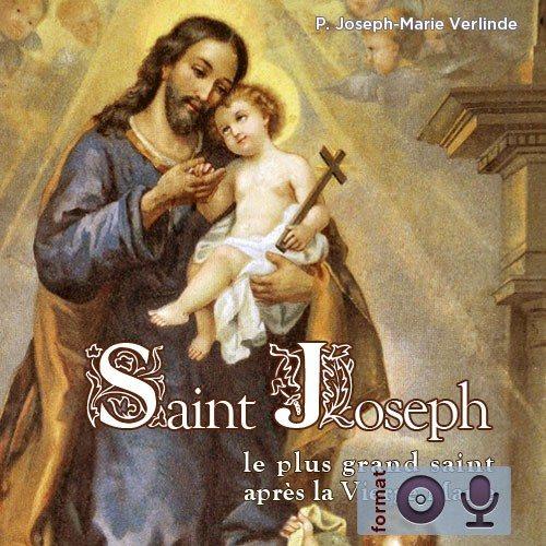 Saint Joseph, le plus grand saint après la Vierge Marie