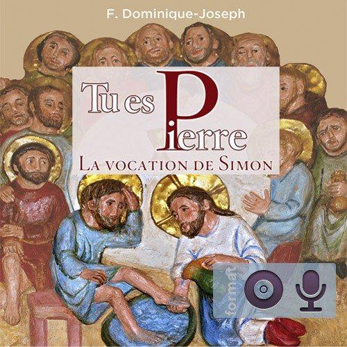 « Tu es Pierre » : La vocation de Simon