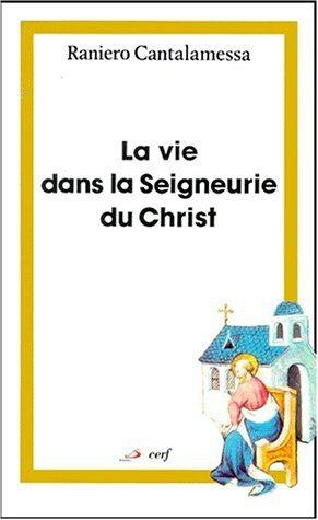 La vie dans la Seigneurie du Christ