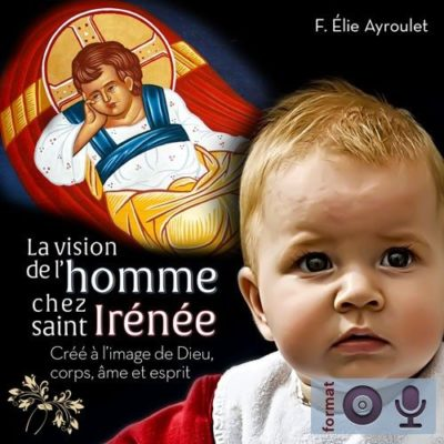 La vision de l'homme chez saint Irénée