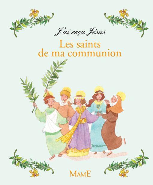 J'ai reçu Jésus - Le livre des saints de ma communion