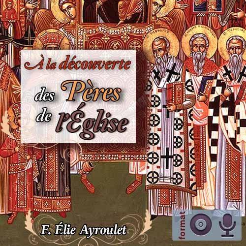 A la découverte des Pères de l'Eglise