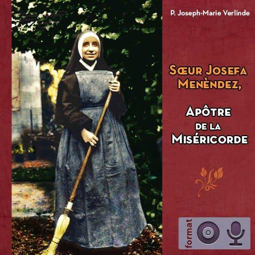 La vie de Sœur Josepha Menendez